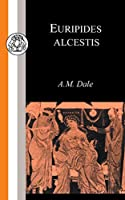 Euripides Alcestis (Bcp Classic Commentaries on Greek & Latin Texts)