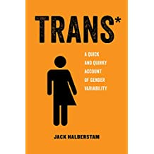 Trans: A Quick and Quirky Account of Gender Variability: 3