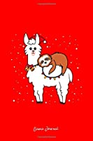 Llama Journal: Sloth Riding Llama Santa Snow Cute Animal Christmas Gift - Red Ruled Lined Notebook - Diary, Writing, Notes, Gratitude, Goal Journal - 6x9 120 pages