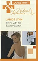Flirting With the Society Doctor (Mills & Boon Medical Romance)