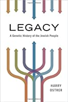 Legacy: A Genetic History of the Jewish People【洋書】 [並行輸入品]