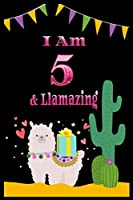 I am 5 & llamazing: 5 Years Old llamazing Journal Notebook for Kids, Birthday llamazing Journal for Girls / 5 Year Old Birthday Gift for Girls!/birthday gift journal 6x9  pages 110