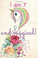 I am 7 and magical birthday journal for 7 years old girls for drawing | with positive message for girls|6x9 inch|100 blank pages: Unicorn journal for 7 years girls Birthday gift journal for girl who love unicorn