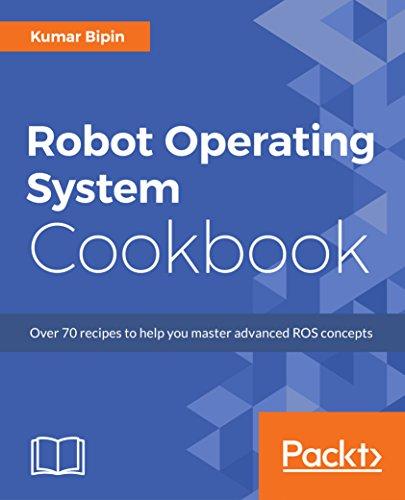 Robot Operating System Cookbook