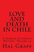 Love and Death in Chile (A Harold Gatewood Mystery)