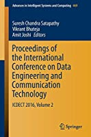 Proceedings of the International Conference on Data Engineering and Communication Technology: ICDECT 2016, Volume 2 (Advances in Intelligent Systems and Computing)