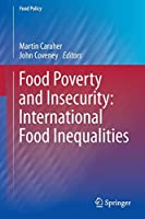 Food Poverty and Insecurity:  International Food Inequalities (Food Policy)