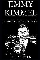 Jimmy Kimmel Mindfulness Coloring Book (Jimmy Kimmel Mindfulness Coloring Books)