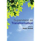 Supervision as Transformation: A Passion for Learning