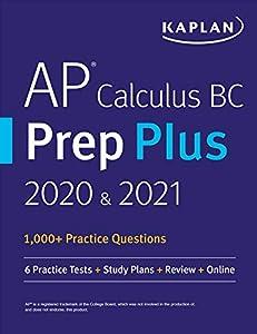 AP Calculus BC Prep Plus 2020 & 2021: 6 Practice Tests + Study Plans + Targeted Review & Practice + Online (Kaplan Test Prep) (English Edition)