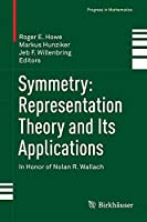 Symmetry: Representation Theory and Its Applications: In Honor of Nolan R. Wallach (Progress in Mathematics)