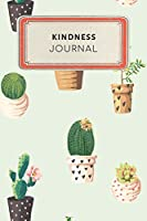 Kindness Journal: Cute Cactus Succulents College Ruled Journal Notebook - 100 pages 6 x 9 inches Log Book (Appreciation Journal Series Volume 18)
