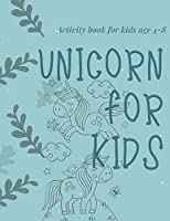 Activity book for kids age 4-8 Unicorn for kids: The fantastic unicorn activity book for kids ages 4-8 |(A-Z ) Handwriting & Number Tracing & The maze game & Coloring page (Book5)