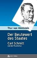 Der Beutewert des Staates: Carl Schmitt und der Pluralismus