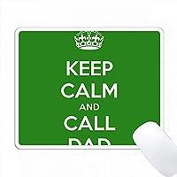 落ち着きを保ち、お父さんに電話してください。 PC Mouse Pad パソコン マウスパッド