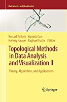 Topological Methods in Data Analysis and Visualization II: Theory, Algorithms, and Applications (Mathematics and Visualization)