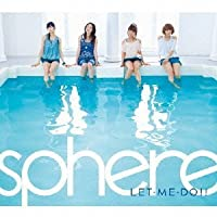 Let Me.Do by Sphere (2011-07-27)