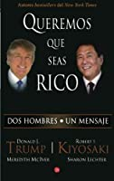 Queremos que seas rico/ Why We Want You to Be Rich