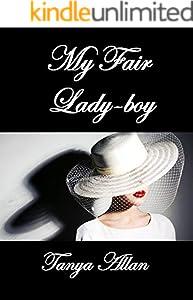My Fair Lady-boy (English Edition)