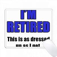 私は退職している私はブルーとして私は服を着ている PC Mouse Pad パソコン マウスパッド
