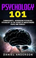 Psychology 101: 2 Manuscripts – Introducing Psychology, Psychology 101 - The science of understanding people and yourself (Mastery Emotional Intelligence and Soft Skills)