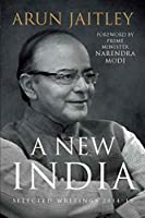 A New India: Selected Writings 2014-19