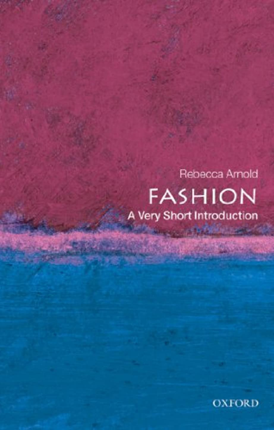 Fashion: A Very Short Introduction (Very Short Introductions Book 210) (English Edition)