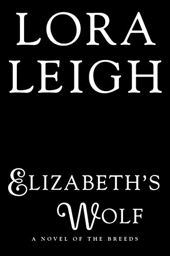 Elizabeth's Wolf (A Novel of the Breeds)