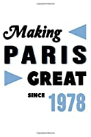 Making Paris Great Since 1978: College Ruled Journal or Notebook (6x9 inches) with 120 pages
