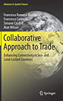 Collaborative Approach to Trade: Enhancing Connectivity in Sea- and Land-Locked Countries (Advances in Spatial Science)