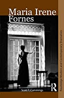 Maria Irene Fornes (Routledge Modern and Contemporary Dramatists)