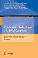 Collaboration Technologies and Social Computing: 8th International Conference, CollabTech 2016, Kanazawa, Japan, September 14-16, 2016, Proceedings (Communications in Computer and Information Science)