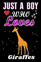 Just a Boy who loves Giraffes: Giraffes Lover notebook or dairy, Perfect Giraffes lovers Notebook gift for Boy