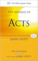 The Message of Acts: With Study Guide: To the Ends of the Earth (The Bible Speaks Today)