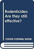 Rodenticides: Are they still effective?