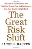 The Great Risk Shift: The Assault on American Jobs, Families, Health Care, and Retirement and How You Can Fight Back