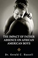 The Impact of Father Absence on African American Boys