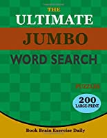 The Ultimate Jumbo Word Search Puzzles: 200 Large-Print Book Brain Exercise Daily for Adults and Seniors