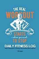 The Real Workout Daily Fitness Log: Keep a log of your training and monitor your fitness.