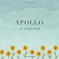 Apollo My First Year: Baby Book I Babyshower or Babyparty Gift I Keepsake I Memory Journal with prompts I Pregnancy Gift I Newborn Notebook I For the parents of Apollo