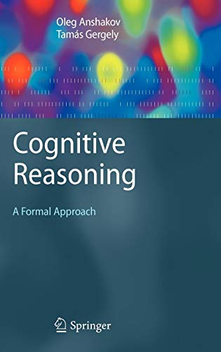 Download Cognitive Reasoning (Cognitive Technologies) 354043058X