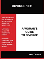 DIVORCE 101: A WOMAN'S GUIDE TO DIVORCE