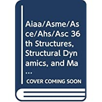 Aiaa/Asme/Asce/Ahs/Asc 36th Structures, Structural Dynamics, and Materials Conference, April, 1995, (5 Vol Set)