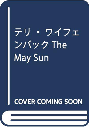 テリ・ワイフェンバック The May Sun