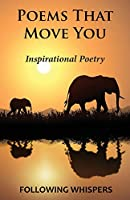 Poems That Move You: Inspirational Poetry