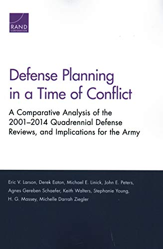 Download Defense Planning in a Time of Conflict: A Comparative Analysis of the 2001-2014 Quadrennial Defense Reviews, and Implications for the Army 0833092480