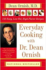 Everyday Cooking with Dr. Dean Ornish( 150 Easy Low-Fat High-Flavor Recipes)[EVERYDAY COOKING W/DR DEAN ORN][Paperback] Paperback
