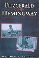 Fitzgerald and Hemingway: A Dangerous Friendship