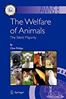 The Welfare of Animals: The Silent Majority (Animal Welfare)