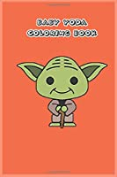 baby yoda coloring book: mandalorian baby yoda coloring book For Kids & Adults:Star Wars Characters Cute, 30 Unique Coloring Pages design